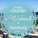 A Guide to a Fabulous Weekend in Salzburg
