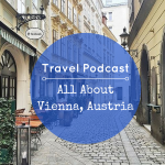 Travel Podcast: Vienna For Visitors
